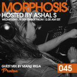 Morphosis 045 With Ashal S And Manu Riga (19-09-2018)