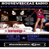 House Wreckaz Radio Presentz:  The Vegas Take Over Sessions - Episode ONE w/ Jose LA & SoulCat