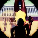 NU DISCO SOUL | 07 . 2015 | By James Barbadoro