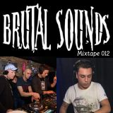 Brutal Sounds Mixtape 012 by Brutal Sounds & INT3R-FEAR