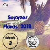 Summer Flavas 2018 (Episode 3)