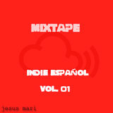 Mixtape Indie Español Vol.01