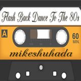 Flashback Dance To The 80s..d-_-b