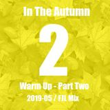 FJL 2019-05 - In The Autumn #2 - Warm Up Two