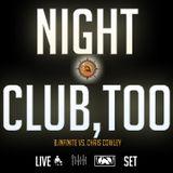 NIGHTCLUB,TOO - B.INFINITE VS. CHRIS COWLEY LIVE DJ SET