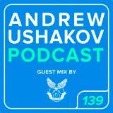 Andrew Ushakov Podcast #139 [ALEX KAVE Guest Mix]