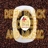 DEEP BLACK COFFEE AND MUSIC 001 - Dj Pita B