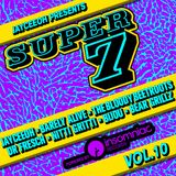 JAYCEEOH Presents 'SUPER 7 VOLUME 10' ft. BARELY ALIVE, THE BLOODY BEETROOTS, DR. FRESCH, NITTI GRIT