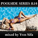 Poolside Series 11.14. - mixed by Yves Sifa