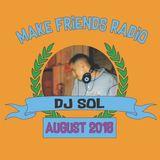 Make Friends Radio - Episode 8 Feat. DJ Sol (August 2018)