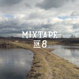 Mixtape No. 8