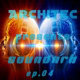 Architec presents SoundArk ep.04