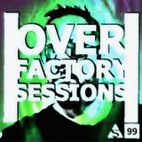0verfact0ry - Episode - 99