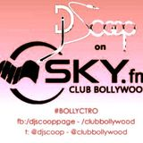 Bollyctro Ep.10 On Skyfm Club Bollywood - DJ Scoop 2014-02-28