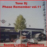 Tone Dj - Phase Remember vol.11 (Sonido Limite Santomera)