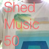 Shed Music 50. April 2018 (pt 1 of 2)