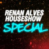HOUSE SHOW / RENAN ALVES PODCAST #23