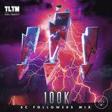 Coming Soon!!! - 100K Soundcloud Followers Mix TLTM