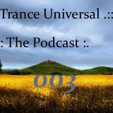 ......:: Trance Universal ::..... The Podcast .......:: 003