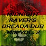 MIDNIGHT RAVER'S DREADA DUB MIX VOL. 2: ROOTS, RIDDIMS, DUBS & VOCALS