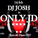 ONLY JD 036 WITH GUEST DJ JOSH