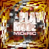 MiDeRiC- PlayMode- 2016 mix
