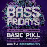 BASIC B2B PIX.L - BASS FRIDAYS #27 PROMO MIX