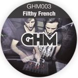 GHM003 Filthy French [07.13]
