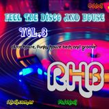 Feel The Disco And House 03 mixing by RHB