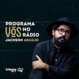 VÓS NO RÁDIO #07 - Antecipando um futuro mais afetivo com Jackson Araújo