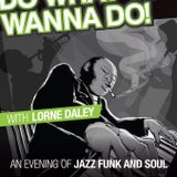 Do What You Wanna Do 13/05/2016 at Laarsens Basingstoke
