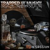 DJ MAX NEWMAN- TRAPPED IN MUSIC (Club & Tech house Session)