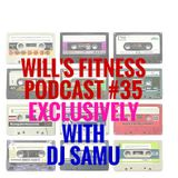 Will's Gym Podcast with DJ Samu 35
