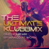 The Ultimate Klubbmix (Mixed by Marco-At-Work)