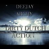deejay archy dirty dutch action