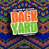 Backyard - Live Mixtape by Dj Kace (Kenya)