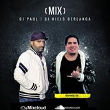 Mix ★ Dj Paul ★ Dj Niels Berlanga ★
