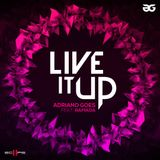 ADRIANO GOES ft RAMADA - LIVE IT UP (AG CLUB MIX)