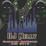 DJ Nelly Summer Mix July 2019