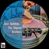 Jazz Spastiks/Slipmat Brothers - Reminiscing on the 90's