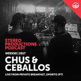 Chus & Ceballos - Stereo Productions podcast 227 (live at Private Breakfast, Oporto, Portugal) - 1