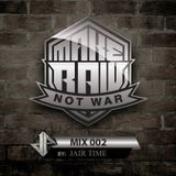Make Raw, Not War MIX002