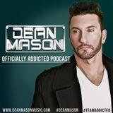 Dean Mason - Officially Addicted Podcast #19