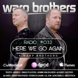 Warp Brothers - Here We Go Again Radio #032