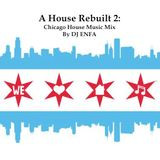A House Rebuilt 2: The Chicago House Music Mix...Again!