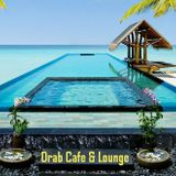 Drab Cafe & Lounge Mix # 7