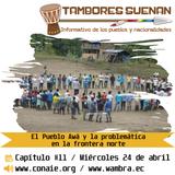 Tambores suena Cap 11: El Pueblo Awá y la problemática en la frontera norte.