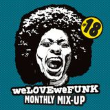 weLOVEweFUNK Monthly Mix-Up! #18 w/ Rich Jammin