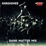 SHROOMEE - Dark Matter