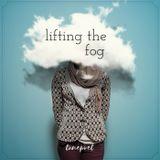 Lifting The Fog